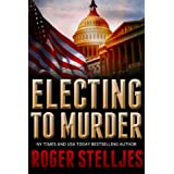 Electing To Murder: A compelling crime thriller (Mac McRyan Mystery Series Book) (English Edition)