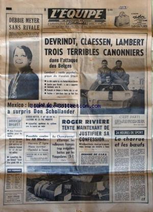 EQUIPE (L') [No 6712] du 27/10/1967 - DEVRINDT - CLAESSEN - LAMBERT / 3 TERRIBLES CANONNIERS DANS L'ATTAQUE DES BELGES - DEBBIE MEYER SANS RIVALE - MEXICO / LE CULOT DE ROUSSEAU A SURPRIS DON SCHOLLANDER - ROGER RIVIERE TENTE DE JUSTIFIER SA CONFESSION - BRACKE A ROME - POSSIBLE CONTRE LES ALL BLACKS / HERRERO - MASO ET PLANTEFOL - CHAMPIONNAT D'EUROPE DE VOLLEY - par Collectif