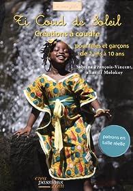 Ti Coud de Soleil : Créations à coudre pour les enfants de 2 à 10 ans par Sabrina François-Vincent