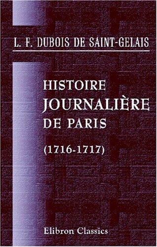 Histoire journalière de Paris: 1716-1717. Tomes 1-2