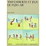 1000 exercices et jeux de plein air