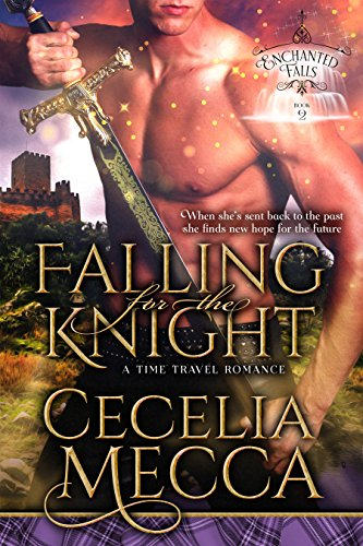 Falling for the Knight: A Time Travel Romance (Enchanted Falls Trilogy, Book 2) (English Edition)