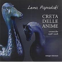 Creta delle anime. Ceramiche 1998-2008. Ediz. illustrata