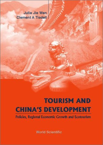 Tourism and China's Development: Policies, Regional Economic Growth and Ecotourism by Julie Jie Wen (2001-03-20)