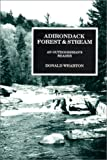 Adirondack Forest and Stream: An Outdoorsman's Reader