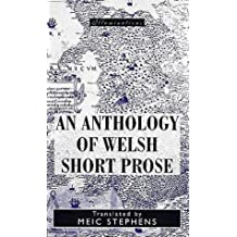 An Anthology of Welsh Short Prose: Fifty-Two Essays by Welsh Writers