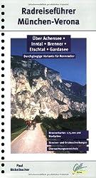 München - Verona. Radreiseführer: Über Achensee - Inntal - Brenner - Etschtal - Gardasee. Durchgängige Variante für Rennradler 1:75.000