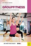 Groupfitness: Workout Basics & Variationen (Wo Sport Spass macht)