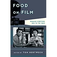 Food on Film: Bringing Something New to the Table (Film and History)