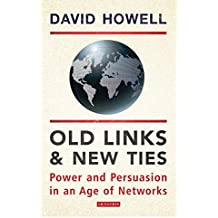 Old Links and New Ties: Power and Persuasion in an Age of Networks