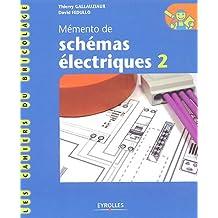 Mémento de schémas électriques : Tome 2