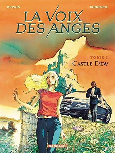 La Voix des anges, tome 1 : Castle Dew
