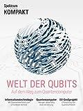 Spektrum Kompakt - Welt der Qubits: Auf dem Weg zum Quantencomputer