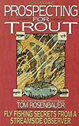 Prospecting for Trout: Fly Fishing Secrets from a Streamside Observer (An Orvis Guide)