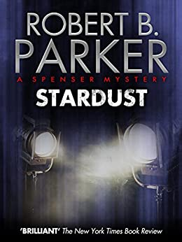 Stardust (A Spenser Mystery) (The Spenser Series Book 17) by [Parker, Robert B.]