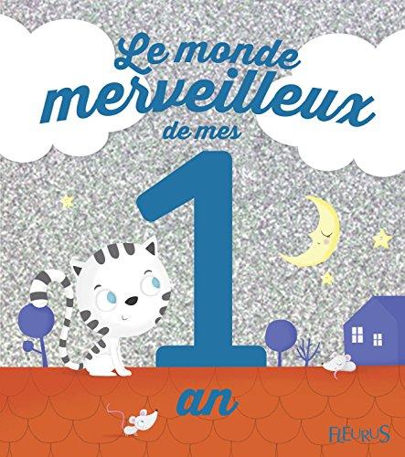 Le monde merveilleux de mes 1 an : Pour les garçons ! par Ghislaine Biondi