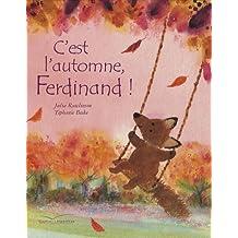 C'est l'automne, Ferdinand !