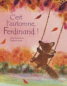 "Afficher ""C'est l'automne, Ferdinand !"""