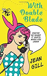 With Double Blade: Poetry So Sharp It Hurts When You Laugh