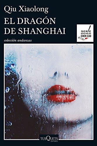 El dragón de Shanghai (Volumen independiente nº 1) por Qiu Xiaolong
