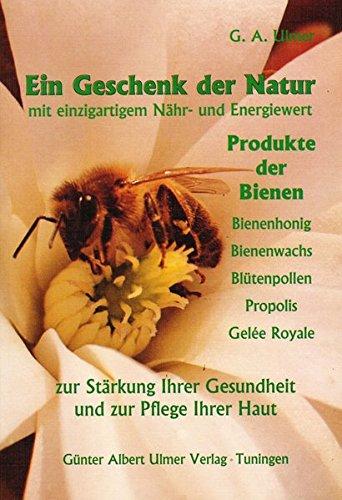 Preisvergleich Produktbild Ein Geschenk der Natur: Produkte der Bienen