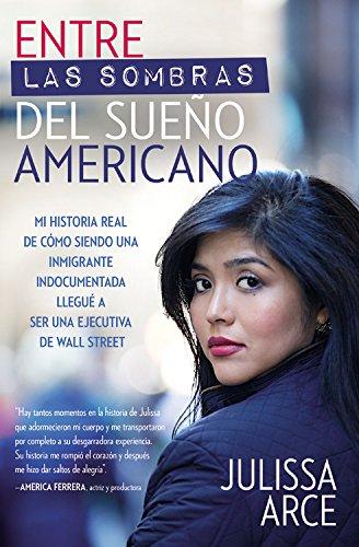 entre-las-sombras-del-sueno-americano-mi-historia-real-de-c-mo-siendo-una-inmigrante-indocumentada-l