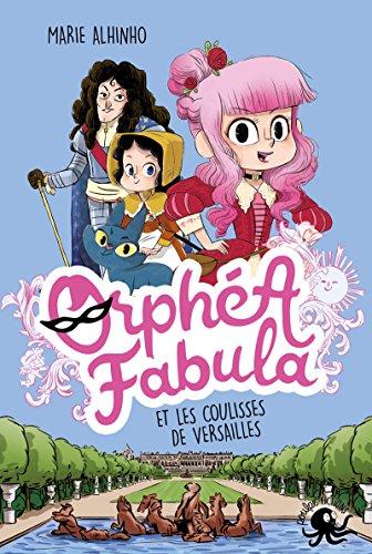 Orphéa Fabula et les coulisses de Versailles (02)