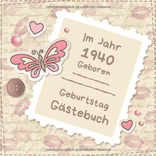 Im Jahr 1940 geboren: Gästebuch zum Geburtstag   Zum Ausfüllen   Für bis zu 270 Gäste für die Geburtstagsfeier   Geschenkidee