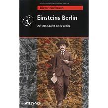 Einstein's Berlin: Auf Den Spuren Eines Genies