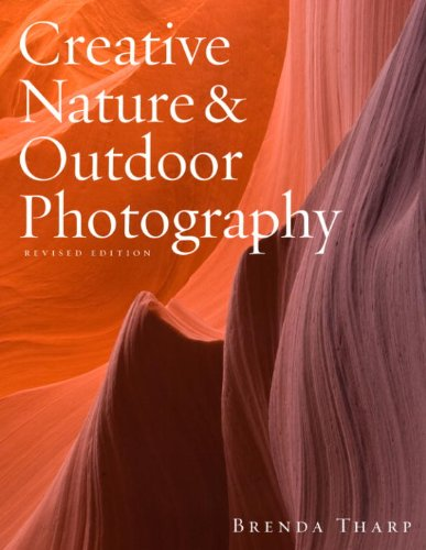 Creative Nature & Outdoor Photography, Revised Edition (English Edition)