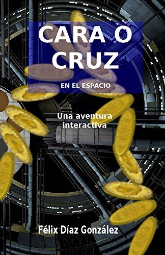 Cara o Cruz en el espacio: Una aventura interactiva en el espacio par Félix Díaz González