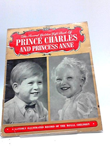 Second Golden Gift Book Of Prince Charles and Princess Anne.