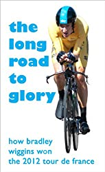 The Long Road to Glory: How Bradley Wiggins won the 2012 Tour de France