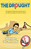 The Drought (Sex, Love and Dating Disasters Book 1) by Steven Scaffardi