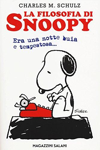 La filosofia di Snoopy. Era una notte buia e tempestosa por Charles M. Schulz