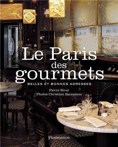 Le Paris des gourmets : Belles et bonnes adresses