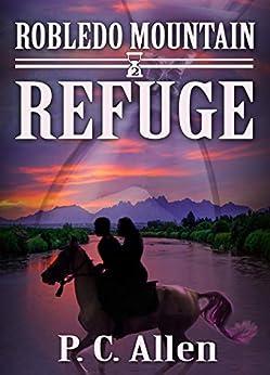 Refuge (robledo Mountain Book 2) por P.c. Allen Gratis