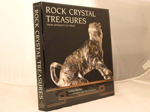 Rock Crystal Treasures: From Antiquity to Today por Sylvie Raulet
