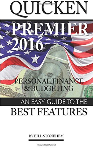 quicken-premier-2016-personal-finance-and-budgeting-an-easy-guide-to-the-best-f