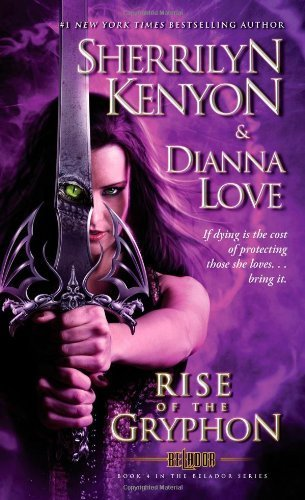Rise of the Gryphon (Belador) by Kenyon, Sherrilyn, Love, Dianna (2013) Mass Market Paperback