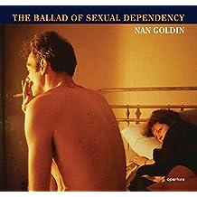 Nan Goldin: The Ballad of Sexual Dependency by Goldin, Nan Reissue Edition (10/31/2012)