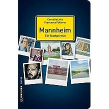 Mannheim - ein Stadtporträt (Stadtporträts im GMEINER-Verlag)