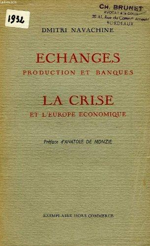 La crise et l'europe economique, tome ii, echanges, production et banques