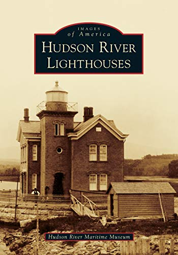 Hudson River Lighthouses (Images of America)