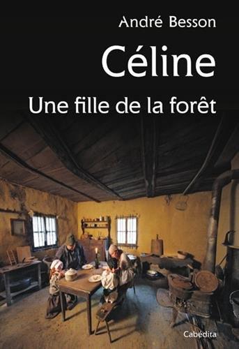 Céline une fille de la forêt par BESSON ANDRE