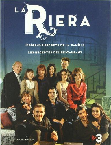 La Riera: Orígens i secrets de la família. Les receptes del restaurant. (Altres cuina)