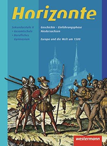 Horizonte - Geschichte für die Einführungsphase in Niedersachsen: Europa und die Welt um 1500: Themenheft