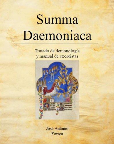 Summa Daemoniaca: Tratado de Demonología y Manual de Exorcistas por José Antonio Fortea