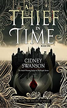 A Thief in Time: A Time Travel Romance (English Edition) par [Swanson, Cidney]