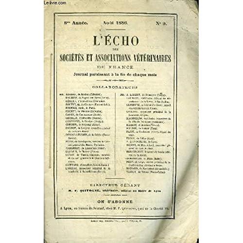 L'ECHO DES SOCIETES ET ASSOCIATIONS VETERINAIRES Août 1886 - F. Quivogne - Union et Désunion * Paul Igny - Chronique professionnelle...